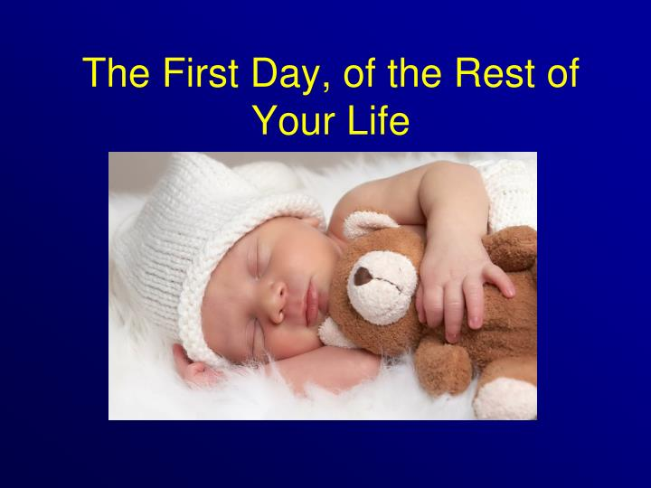 the first day of the rest of your life n.