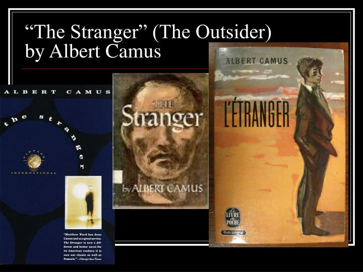 an overview of the stranger a novel by albert camus In the end of the novel, the stranger, by albert camus, meursault distinguishes himself from salamano and continue reading essay on the absurd in albert camus.