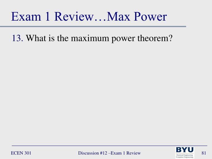 Exam 1 Review…Max Power