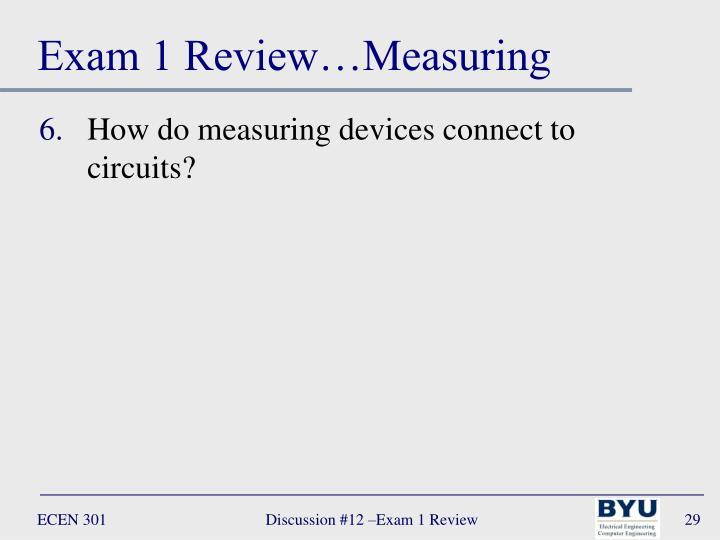 Exam 1 Review…Measuring