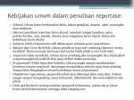 kebijakan umum dalam penulisan reportase