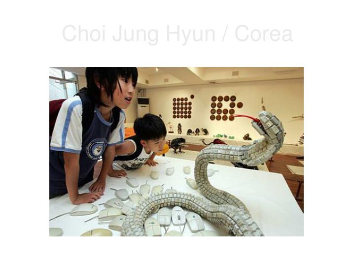 Choi Jung Hyun / Corea