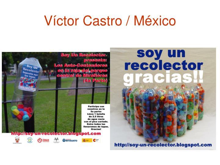 Víctor Castro / México