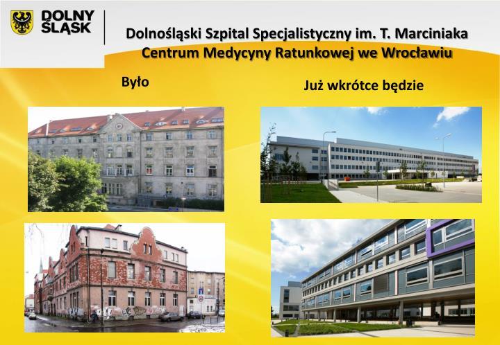 Dolnośląski Szpital Specjalistyczny im. T. Marciniaka Centrum Medycyny Ratunkowej we Wrocławiu