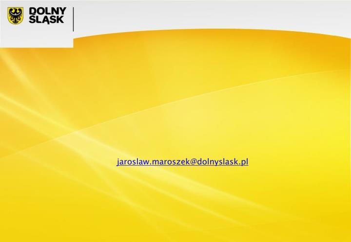 jaroslaw.maroszek@dolnyslask.pl