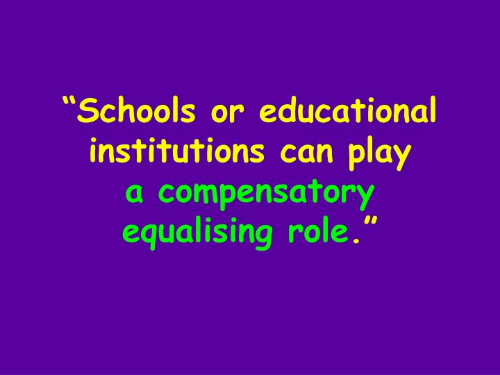 """""""Schools or educational institutions can play"""