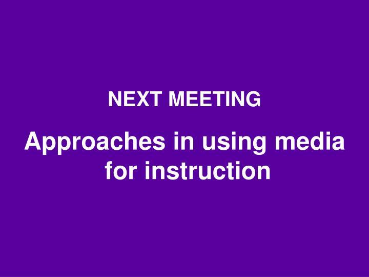 NEXT MEETING
