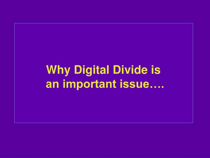 Why Digital Divide is