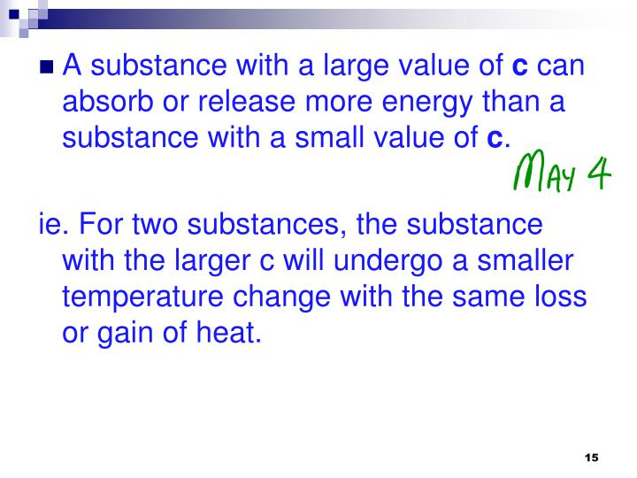 A substance with a large value of