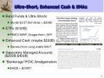 ultra short enhanced cash smas