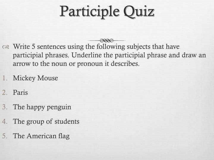 Participle Quiz