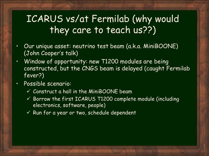 ICARUS vs/at Fermilab (why would they care to teach us??)