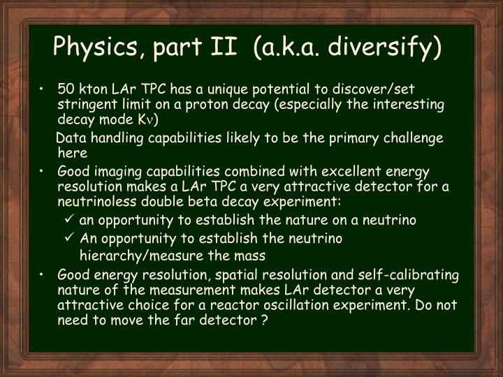 Physics, part II  (a.k.a. diversify)