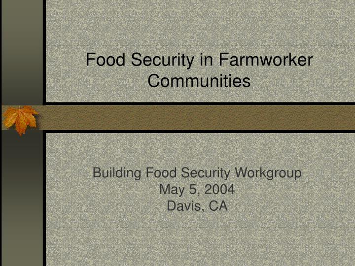 Food security in farmworker communities