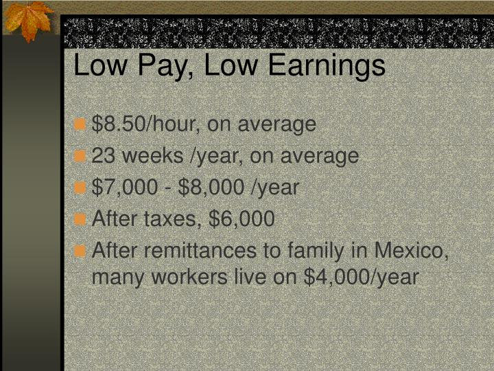 Low Pay, Low Earnings