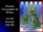 roman occupation of britain 44 ad through 449 ad