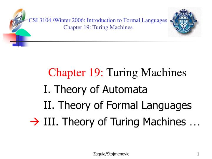 csi 3104 winter 2006 introduction to formal languages chapter 19 turing machines n.
