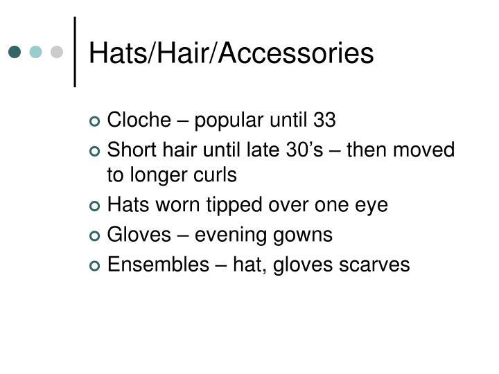 Hats/Hair/Accessories