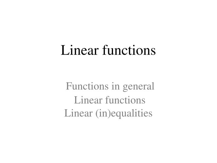 linear functions functions in general linear functions linear in equalities n.