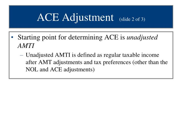 ACE Adjustment