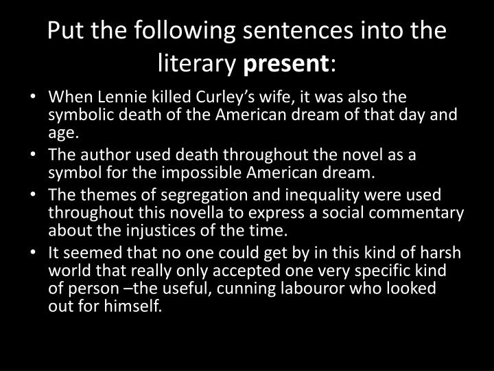 Put the following sentences into the literary