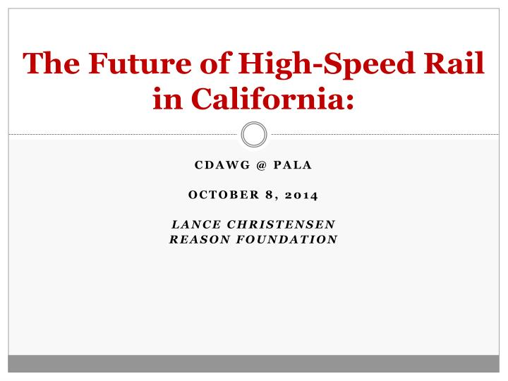 the future of high speed rail in california n.
