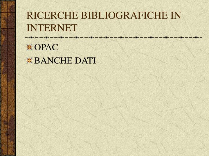 RICERCHE BIBLIOGRAFICHE IN INTERNET