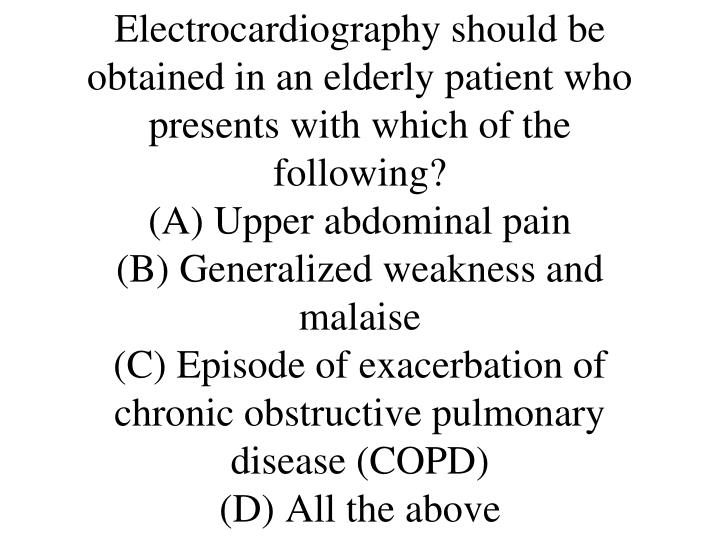 Electrocardiography should be obtained in an elderly patient who presents with which of the following?