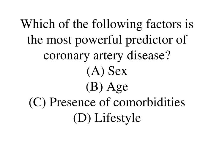 Which of the following factors is the most powerful predictor of coronary artery disease?