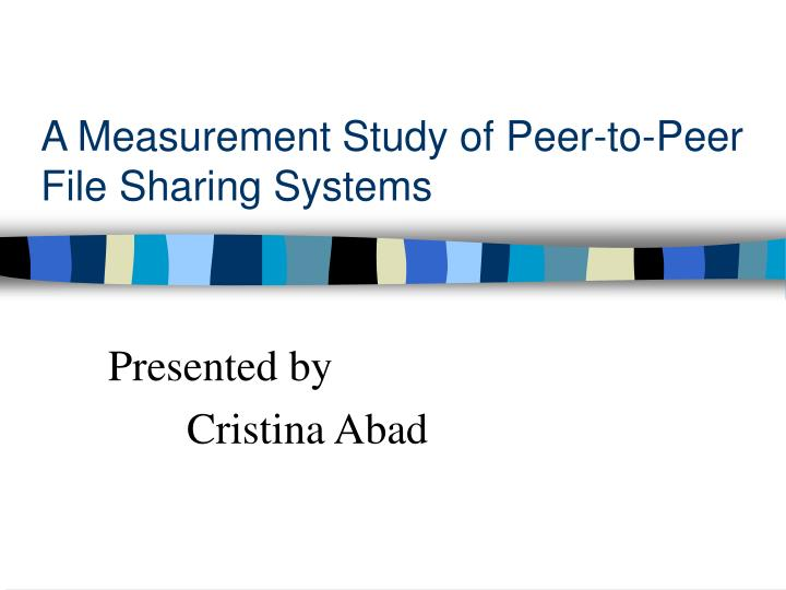 a measurement study of peer to peer file sharing systems n.