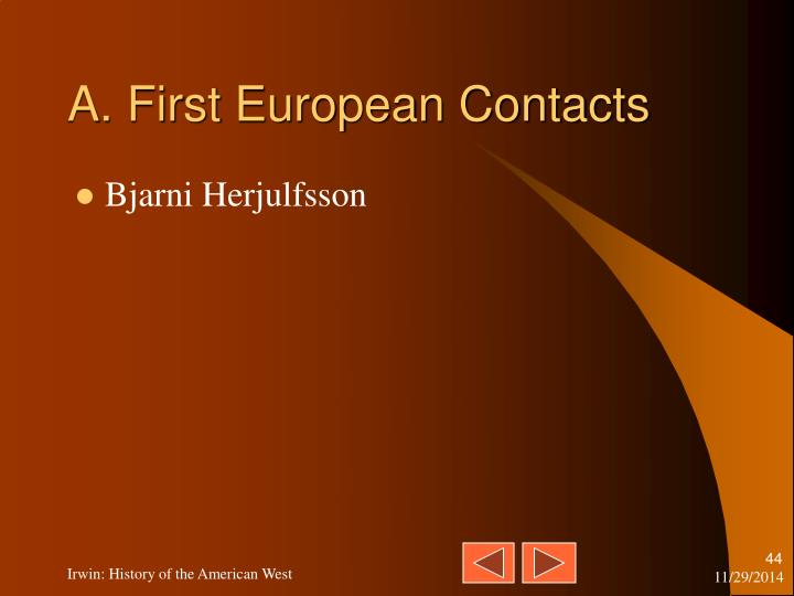 A. First European Contacts
