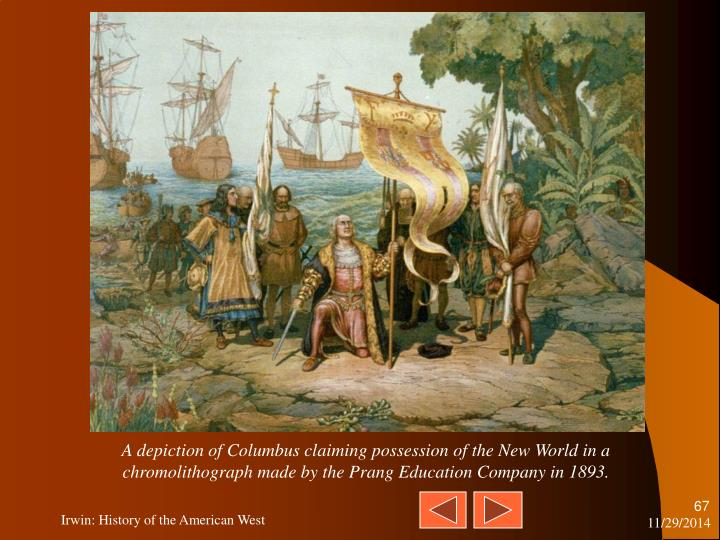 A depiction of Columbus claiming possession of the New World in a chromolithograph made by the Prang Education Company in 1893.