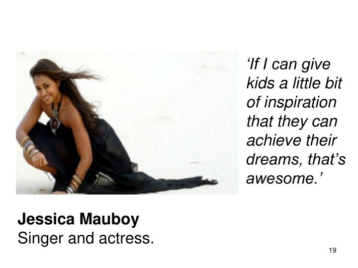 'If I can give kids a little bit of inspiration that they can achieve their dreams, that's awesome.'