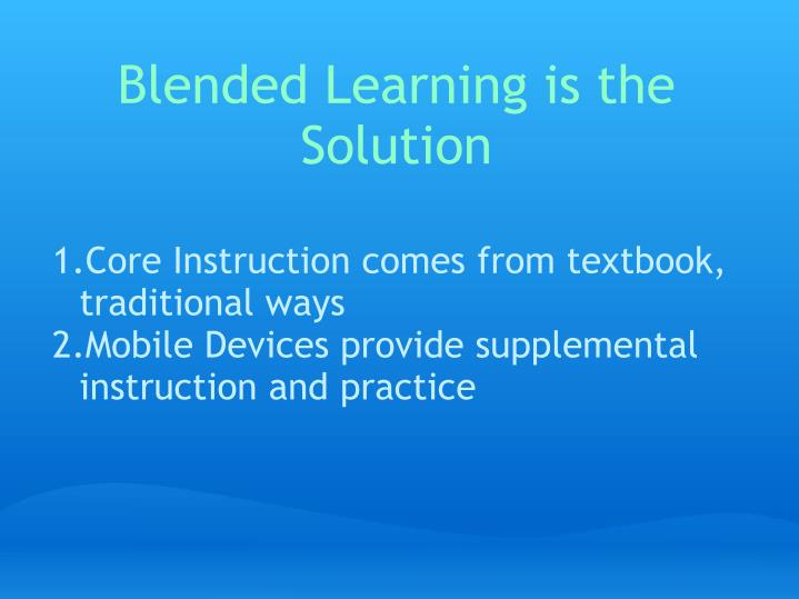 Blended Learning is the Solution