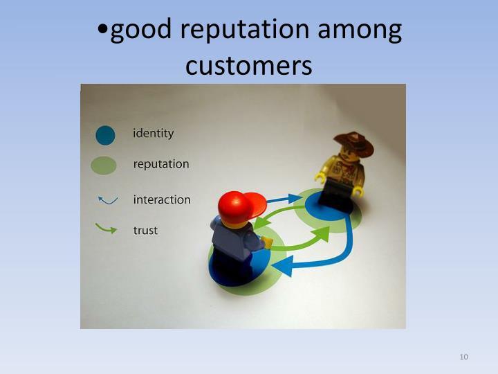 good reputation among customers