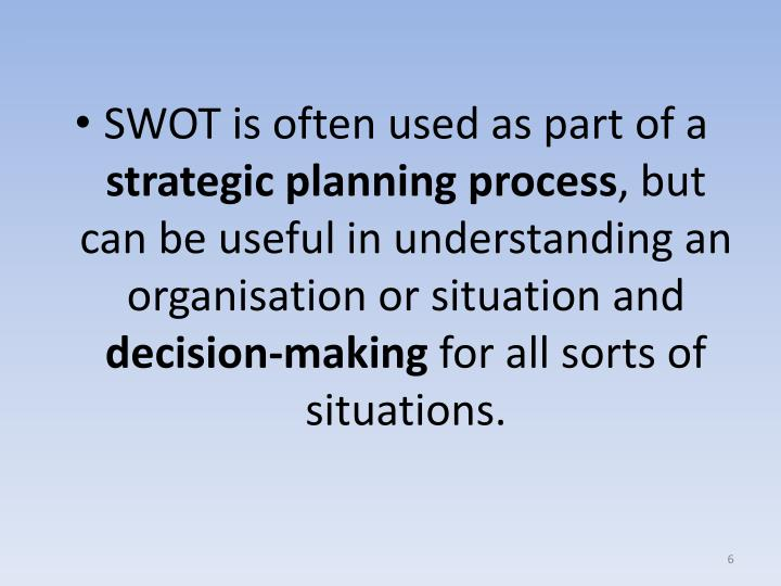 SWOT is often used as part of a