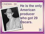 he is the only american producer who got 29 oscars