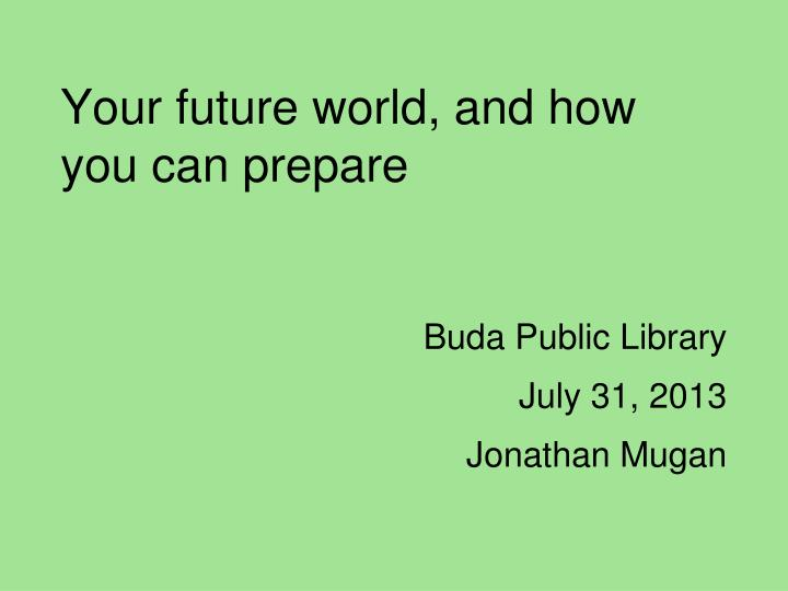 your future world and how you can prepare