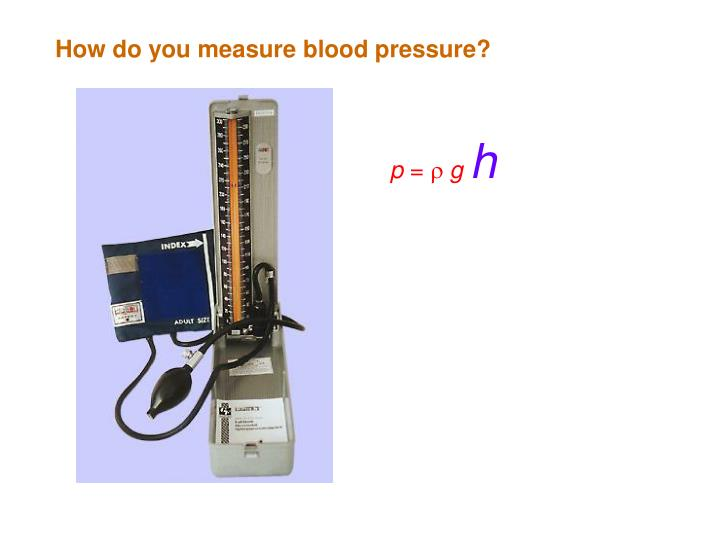 How do you measure blood pressure?