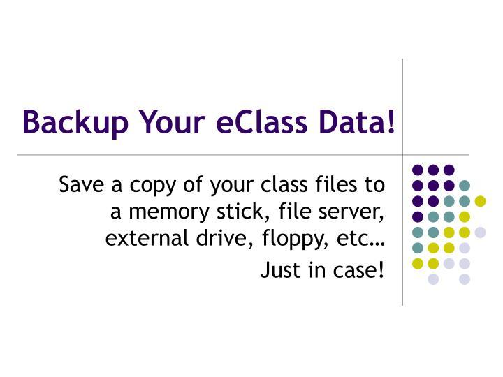 Backup Your eClass Data!