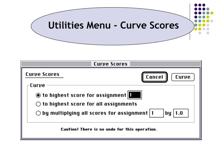 Utilities Menu - Curve Scores