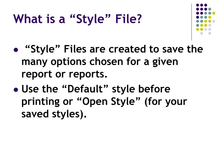 """What is a """"Style"""" File?"""