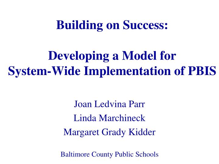 building on success developing a model for system wide implementation of pbis n.