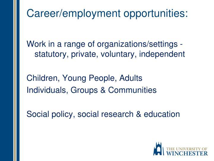 Career/employment opportunities: