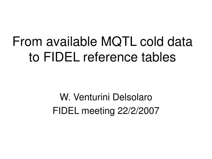 From available mqtl cold data to fidel reference tables