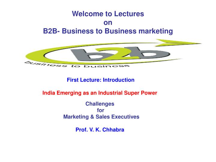 welcome to lectures on b2b business to business marketing n.