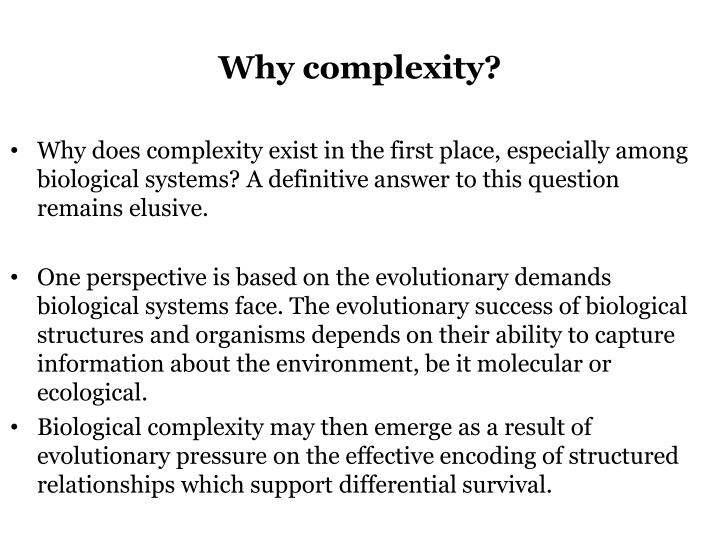 Why complexity?