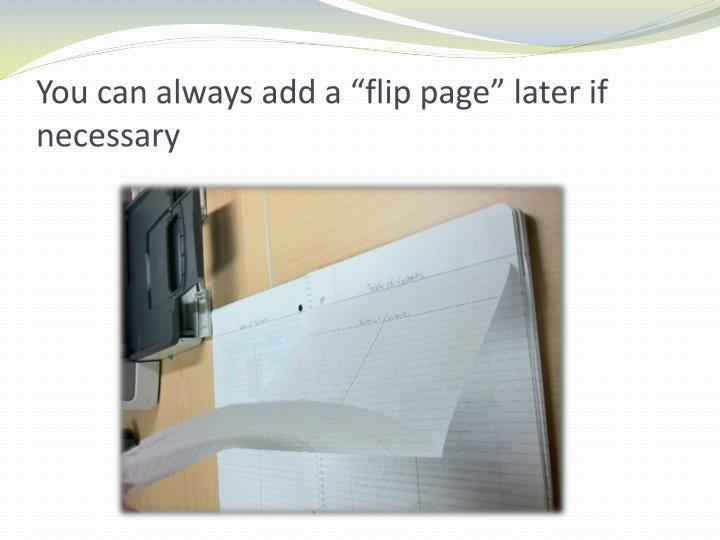 """You can always add a """"flip page"""" later if necessary"""