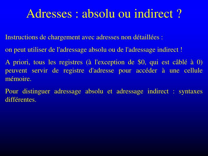 Adresses : absolu ou indirect ?