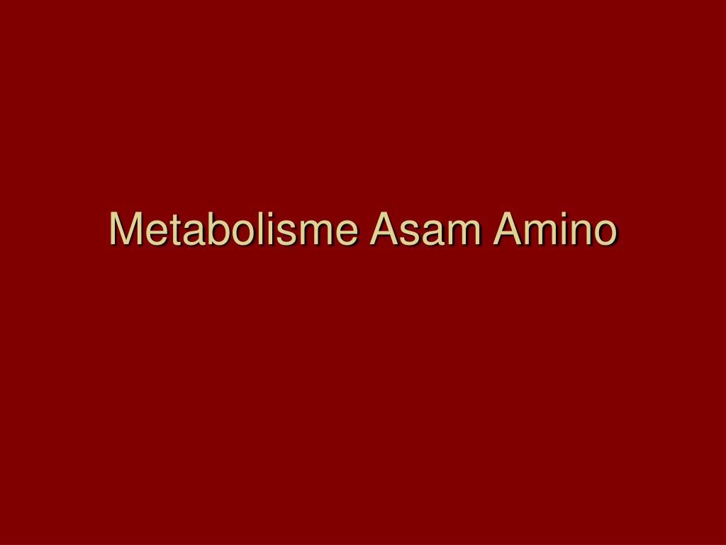P5) metabolisme protein_katabolisme dan met as amino 1. 2.